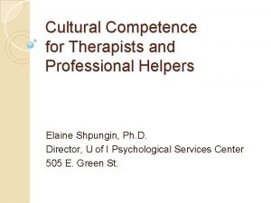 Cultural Competence for Therapists and Professional Helpers Elaine