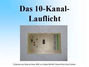 Das 10 Kanal Lauflicht Schlerinnen und Schler der