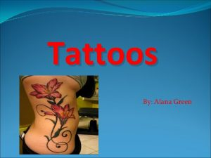 Tattoos By Alana Green Tattoos Contents What are
