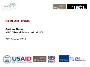 STREAM Trials Andrew Nunn MRC Clinical Trials Unit