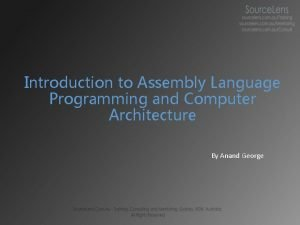 Introduction to Assembly Language Programming and Computer Architecture