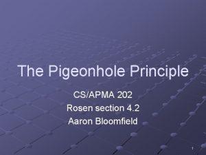 The Pigeonhole Principle CSAPMA 202 Rosen section 4