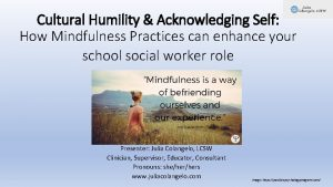 Cultural Humility Acknowledging Self How Mindfulness Practices can