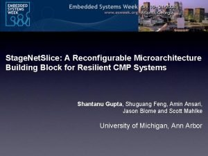 Stage Net Slice A Reconfigurable Microarchitecture Building Block