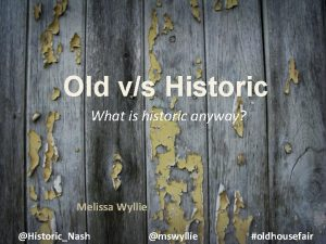 Old vs Historic What is historic anyway Melissa