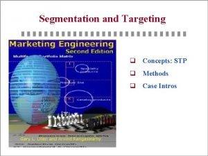 Segmentation and Targeting q Concepts STP q Methods