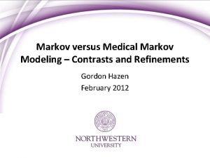 Markov versus Medical Markov Modeling Contrasts and Refinements