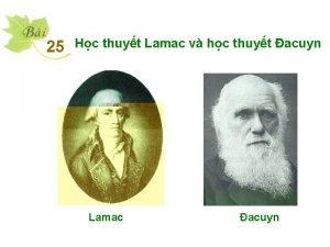 25 Hc thuyt Lamac v hc thuyt acuyn