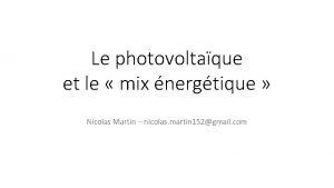 Le photovoltaque et le mix nergtique Nicolas Martin