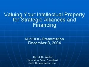 Valuing Your Intellectual Property for Strategic Alliances and