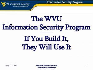 Information Security Program The WVU Information Security Program
