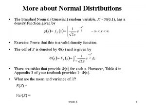 More about Normal Distributions The Standard Normal Gaussian