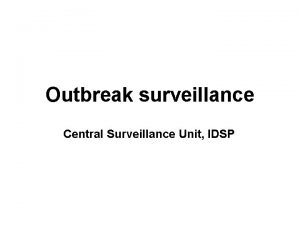 Outbreak surveillance Central Surveillance Unit IDSP Early Warning