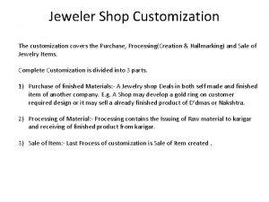 Jeweler Shop Customization The customization covers the Purchase