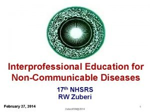 Interprofessional Education for NonCommunicable Diseases 17 th NHSRS