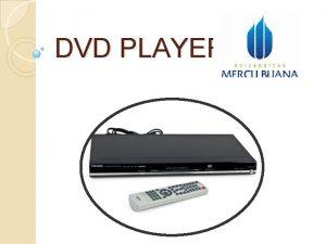 DVD PLAYER Sejarah Singkat DVD Pada awak tahun