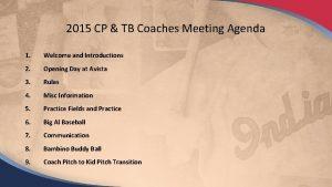 2015 CP TB Coaches Meeting Agenda 1 Welcome