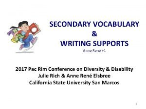 SECONDARY VOCABULARY WRITING SUPPORTS Anne Ren 1 2017