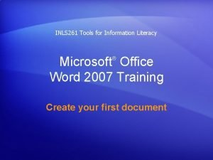INLS 261 Tools for Information Literacy Microsoft Office