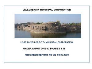 VELLORE CITY MUNICIPAL CORPORATION UGSS TO VELLORE CITY