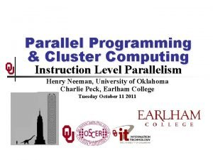 Parallel Programming Cluster Computing Instruction Level Parallelism Henry