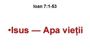 Ioan 7 1 53 Isus Apa vieii Ioan