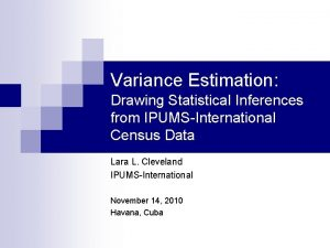 Variance Estimation Drawing Statistical Inferences from IPUMSInternational Census
