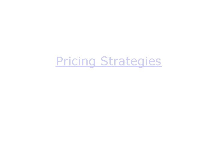 Pricing Strategies Pricing Strategies Penetration Pricing Penetration Pricing