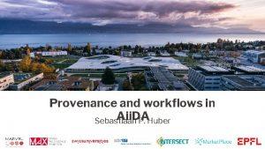 Provenance and workflows in Aii DA Sebastiaan P