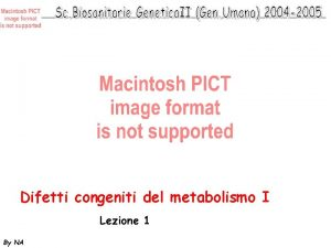 Difetti congeniti del metabolismo I Lezione 1 By