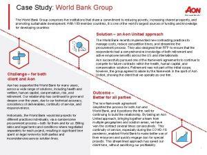 Case Study World Bank Group The World Bank