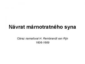 Nvrat mrnotratnho syna Obraz namaoval H Rembrandt van
