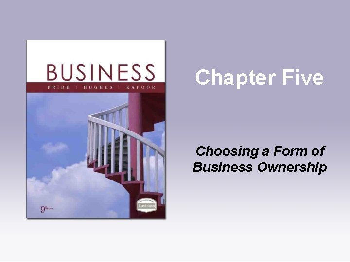 Chapter Five Choosing a Form of Business Ownership