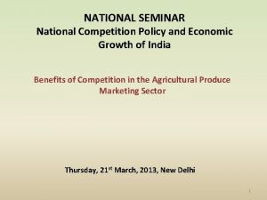 NATIONAL SEMINAR National Competition Policy and Economic Growth