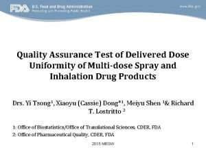 Quality Assurance Test of Delivered Dose Uniformity of