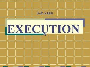 C P Code EXECUTION Execution Scheme under the