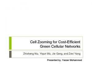 Cell Zooming for CostEfficient Green Cellular Networks Zhisheng