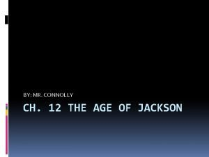 BY MR CONNOLLY CH 12 THE AGE OF