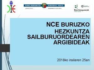 NCE BURUZKO HEZKUNTZA SAILBURUORDEAREN ARGIBIDEAK 2018 ko irailaren