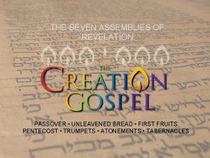 THE SEVEN ASSEMBLIES OF REVELATION PASSOVER UNLEAVENED BREAD