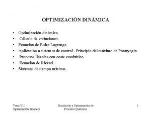 OPTIMIZACIN DINMICA Optimizacin dinmica Clculo de variaciones Ecuacin