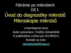 Ptrme po mikrobech Dl I vod do diagnostiky
