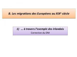 B Les migrations des Europens au XIXe sicle