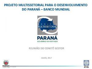 PROJETO MULTISSETORIAL PARA O DESENVOLVIMENTO DO PARAN BANCO