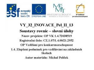 VY32INOVACEPelII13 Soustavy rovnic slovn lohy Nzev projektu OP