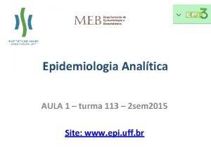 Epidemiologia Analtica AULA 1 turma 113 2 sem