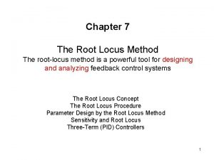 Chapter 7 The Root Locus Method The rootlocus