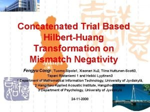 Concatenated Trial Based HilbertHuang Transformation on Mismatch Negativity