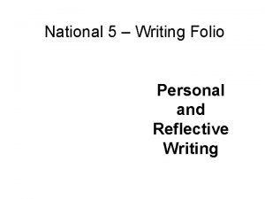 National 5 Writing Folio Personal and Reflective Writing