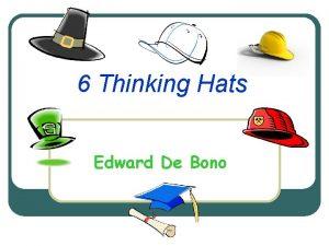 6 Thinking Hats Edward De Bono Dr Edward